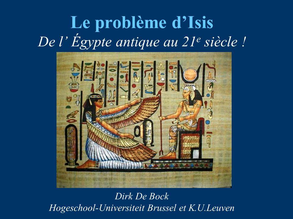Le problème dIsis De l Égypte antique au 21 e siècle .