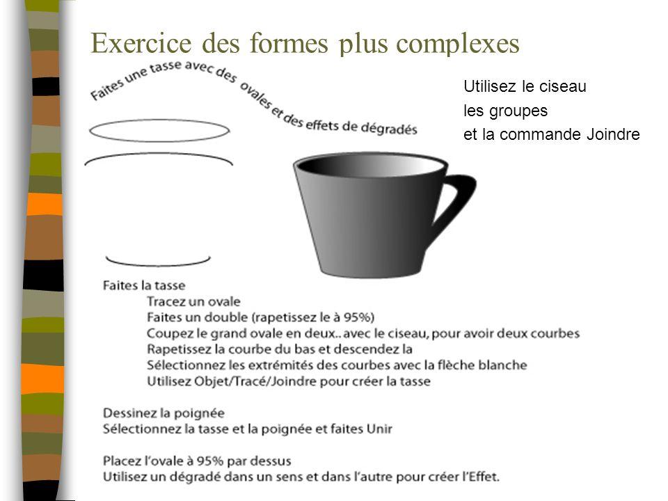 Exercice des formes plus complexes Utilisez le ciseau les groupes et la commande Joindre