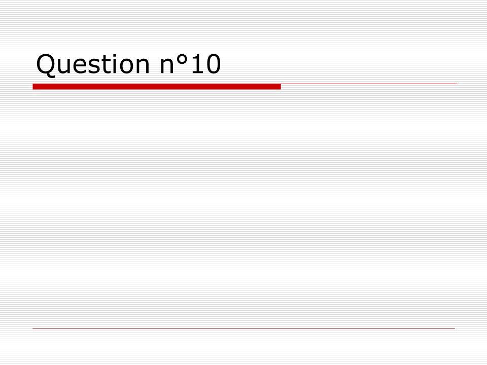 Question n°10