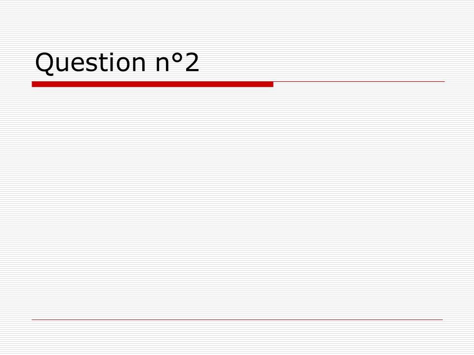 Question n°2