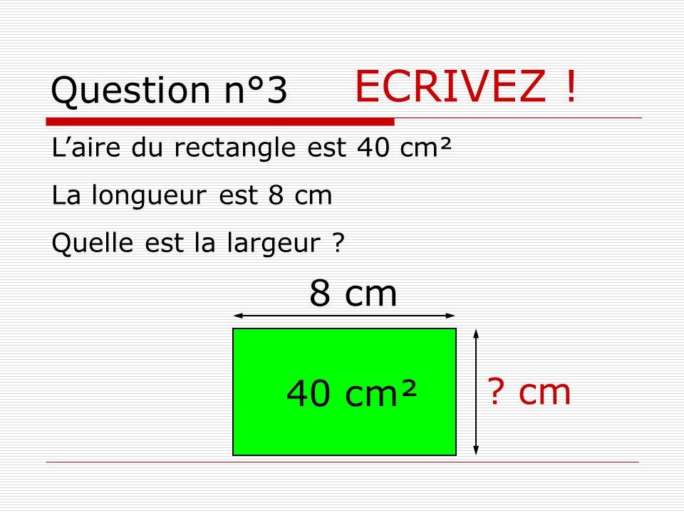 Question n°6 REPONSE 5 cm le périmètre du rectangle 11 cm (11 x 2) + (5 x 2) = 22 + 10 = 32 Ou 2 x (11 + 5) = 2 x 16 = 32