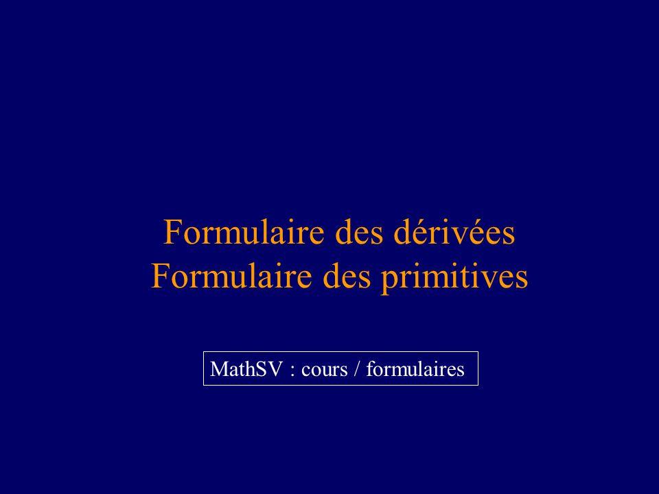 Formulaire des dérivées Formulaire des primitives MathSV : cours / formulaires