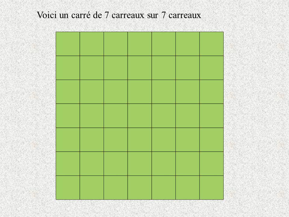 Voici un carré de 7 carreaux sur 7 carreaux