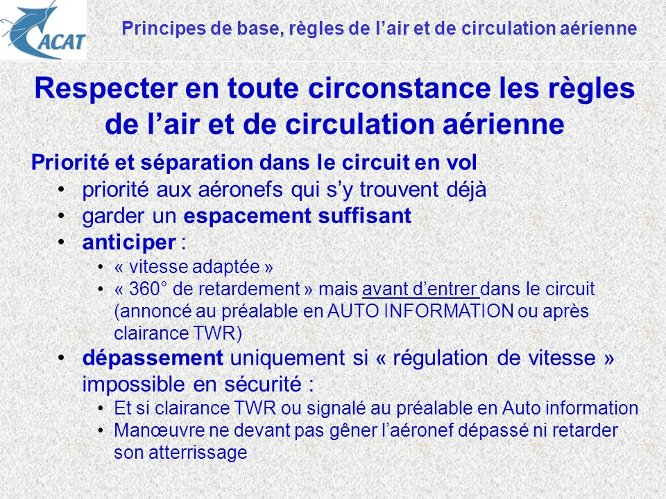Principes de base, règles de lair et de circulation aérienne Priorité et séparation dans le circuit en vol priorité aux aéronefs qui sy trouvent déjà