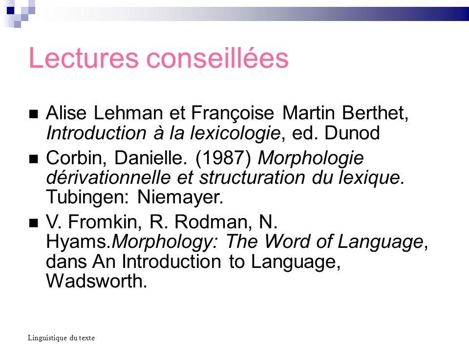Lectures conseillées Alise Lehman et Françoise Martin Berthet, Introduction à la lexicologie, ed.