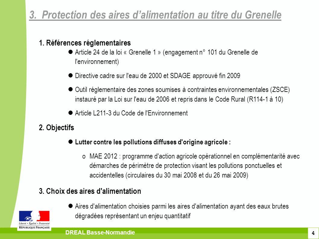 4 DREAL Basse-Normandie 1. Références réglementaires Article 24 de la loi « Grenelle 1 » (engagement n° 101 du Grenelle de l'environnement) Directive