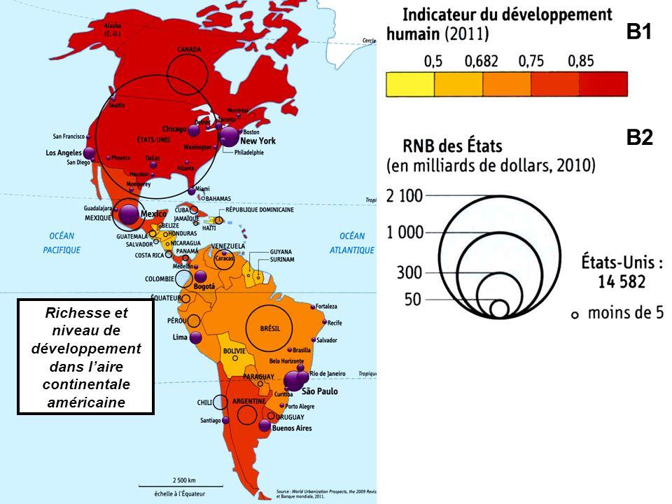 B1 Richesse et niveau de développement dans laire continentale américaine B2