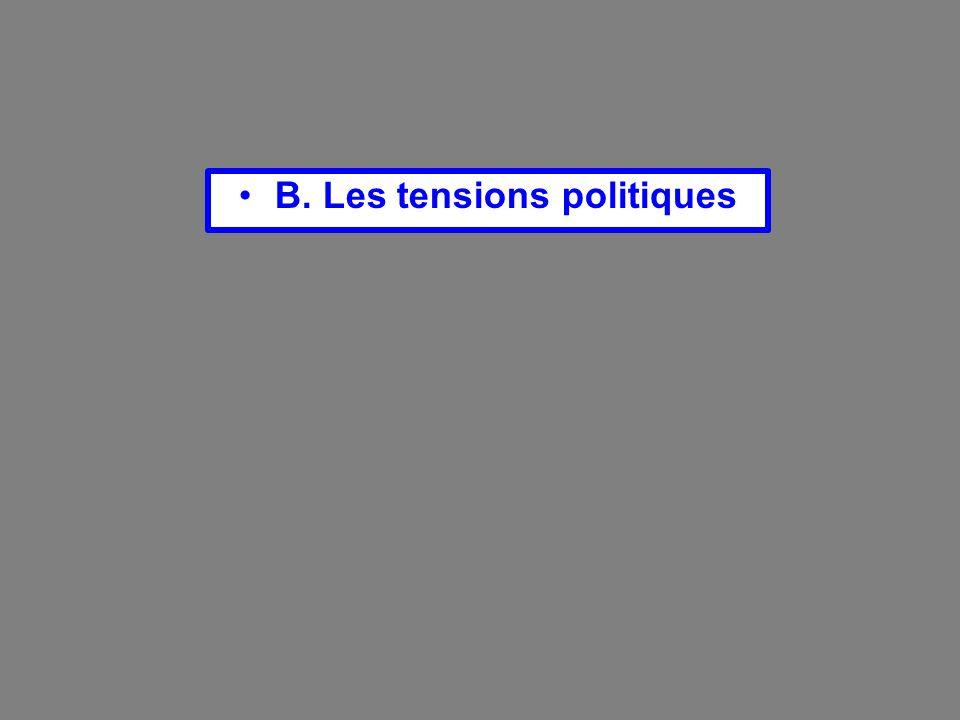B. Les tensions politiques