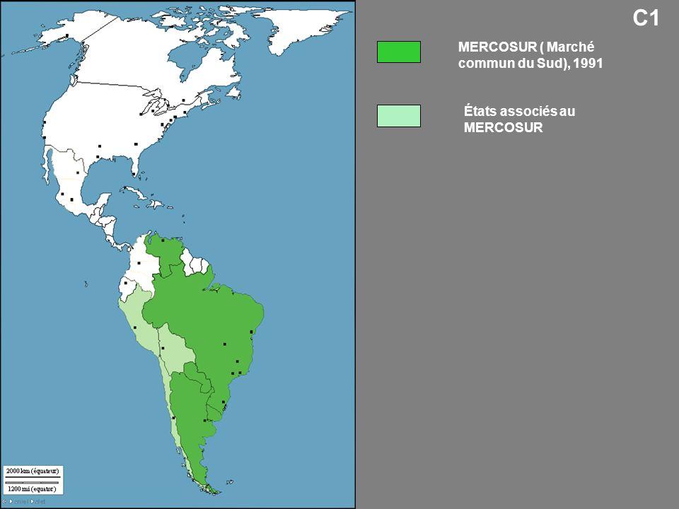 États associés au MERCOSUR MERCOSUR ( Marché commun du Sud), 1991 C1