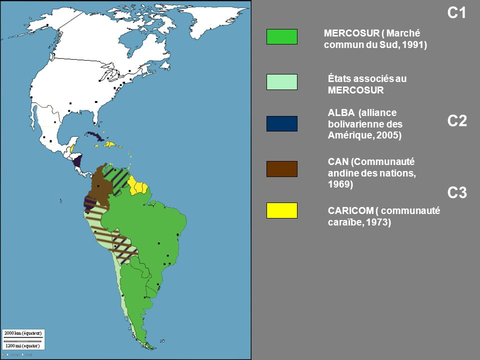 États associés au MERCOSUR MERCOSUR ( Marché commun du Sud, 1991) ALBA (alliance bolivarienne des Amérique, 2005) CAN (Communauté andine des nations, 1969) CARICOM ( communauté caraïbe, 1973) C3 C2 C1