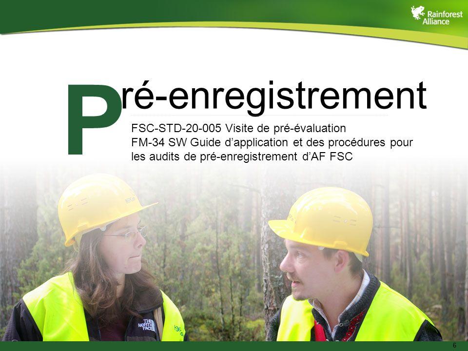 6 ré-enregistrement FSC-STD-20-005 Visite de pré-évaluation FM-34 SW Guide dapplication et des procédures pour les audits de pré-enregistrement dAF FS