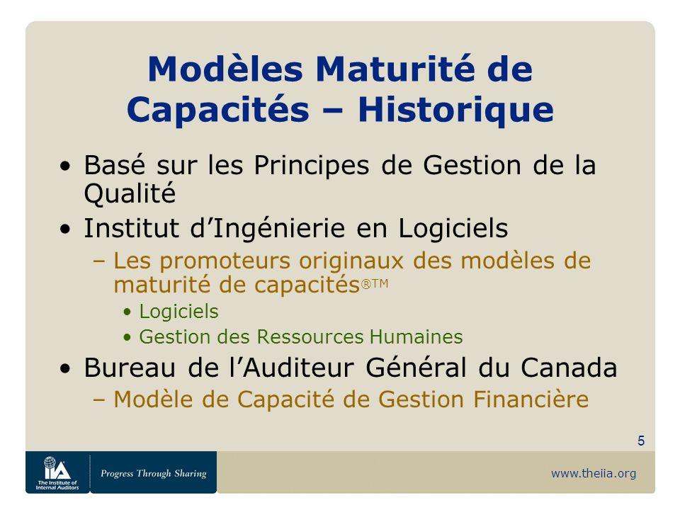 www.theiia.org 5 Modèles Maturité de Capacités – Historique Basé sur les Principes de Gestion de la Qualité Institut dIngénierie en Logiciels –Les pro