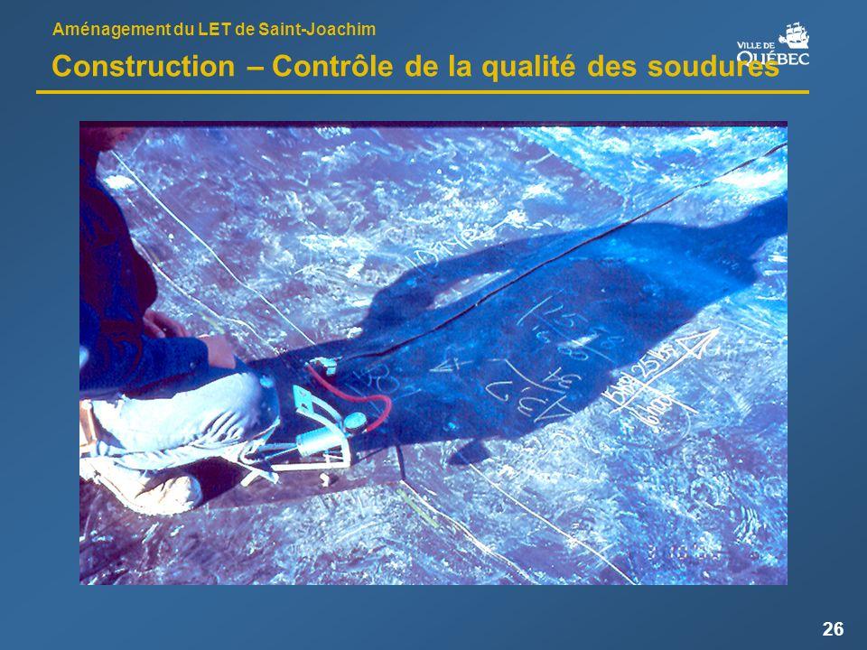 Aménagement du LET de Saint-Joachim 26 Construction – Contrôle de la qualité des soudures