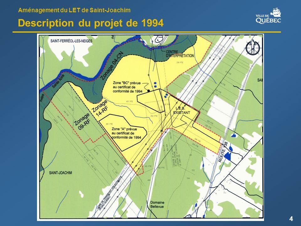 Aménagement du LET de Saint-Joachim 4 Description du projet de 1994