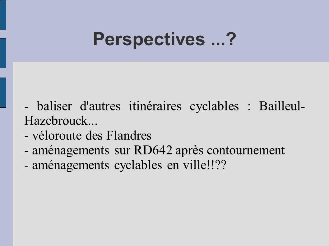 Perspectives.... - baliser d autres itinéraires cyclables : Bailleul- Hazebrouck...