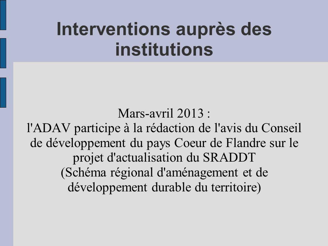 Interventions auprès des institutions Mars-avril 2013 : l ADAV participe à la rédaction de l avis du Conseil de développement du pays Coeur de Flandre sur le projet d actualisation du SRADDT (Schéma régional d aménagement et de développement durable du territoire)
