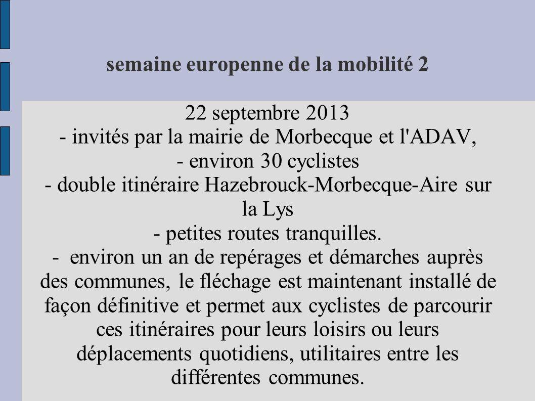 semaine europenne de la mobilité 2 22 septembre 2013 - invités par la mairie de Morbecque et l ADAV, - environ 30 cyclistes - double itinéraire Hazebrouck-Morbecque-Aire sur la Lys - petites routes tranquilles.