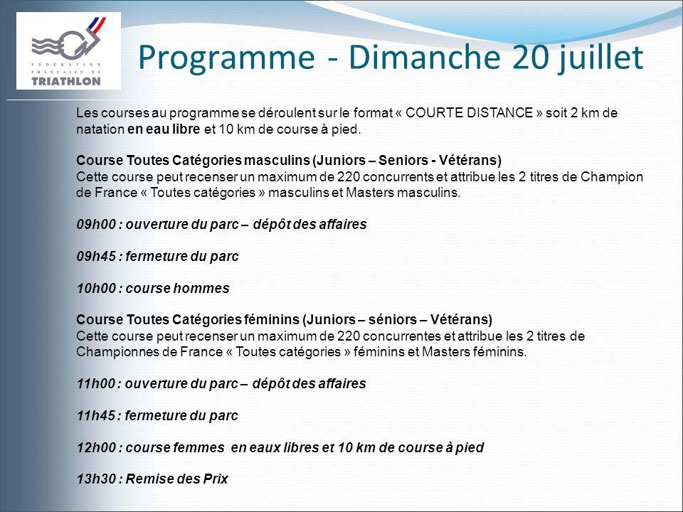 Programme - Dimanche 20 juillet Les courses au programme se déroulent sur le format « COURTE DISTANCE » soit 2 km de natation en eau libre et 10 km de course à pied.