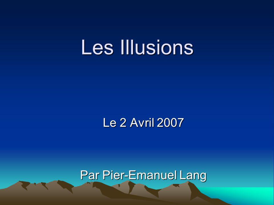 Les Illusions Le 2 Avril 2007 Par Pier-Emanuel Lang