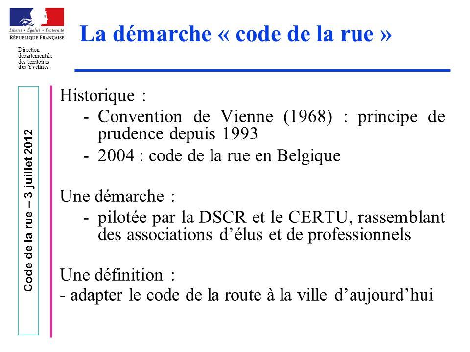 Code de la rue – 3 juillet 2012 Direction départementale des territoires des Yvelines La démarche « code de la rue » Historique : -Convention de Vienn