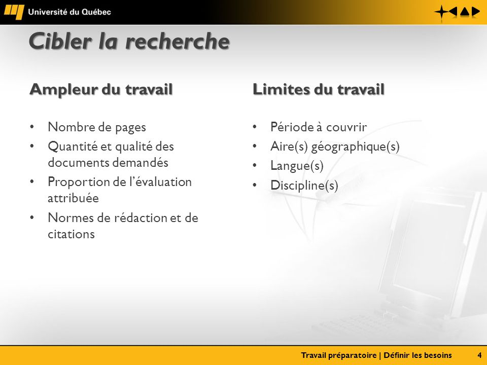 Cibler la recherche Ampleur du travail Nombre de pages Quantité et qualité des documents demandés Proportion de lévaluation attribuée Normes de rédact