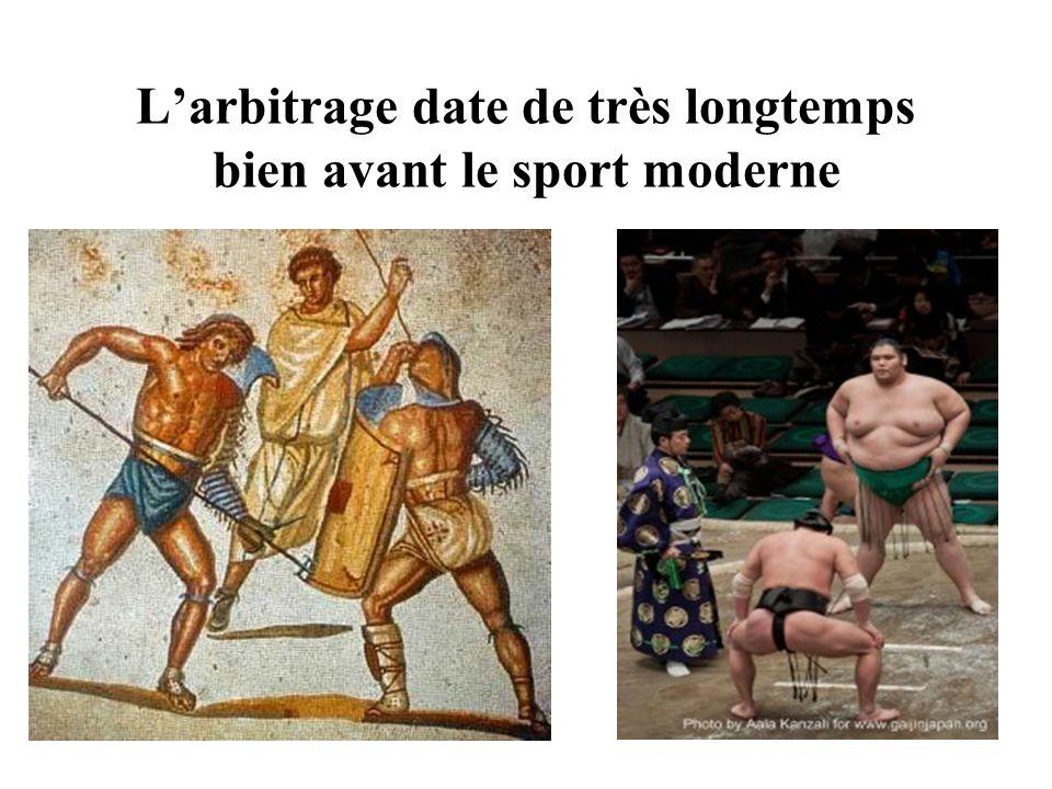 Larbitrage date de très longtemps bien avant le sport moderne
