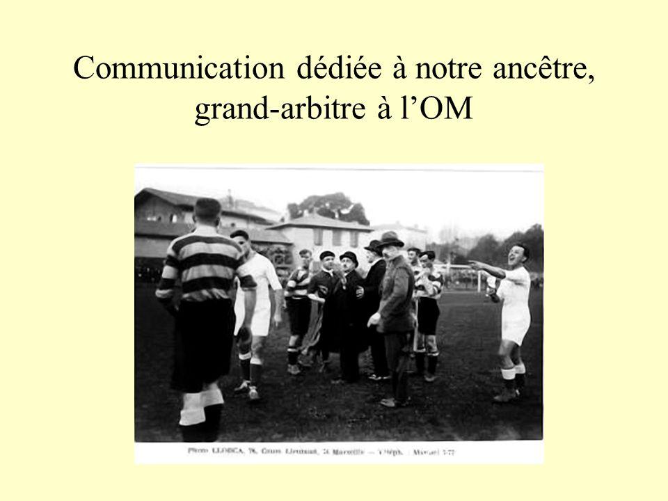 Communication dédiée à notre ancêtre, grand-arbitre à lOM