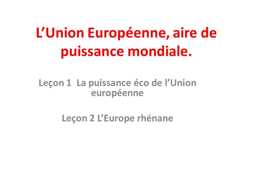 LUnion Européenne, aire de puissance mondiale.