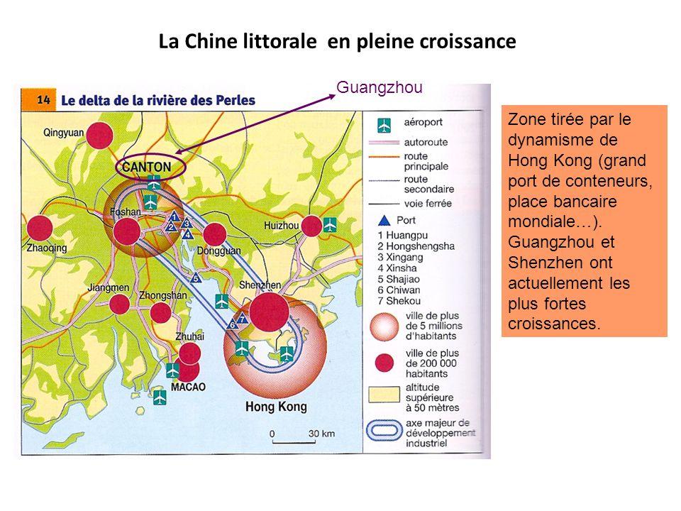 La Chine littorale en pleine croissance Guangzhou Zone tirée par le dynamisme de Hong Kong (grand port de conteneurs, place bancaire mondiale…). Guang