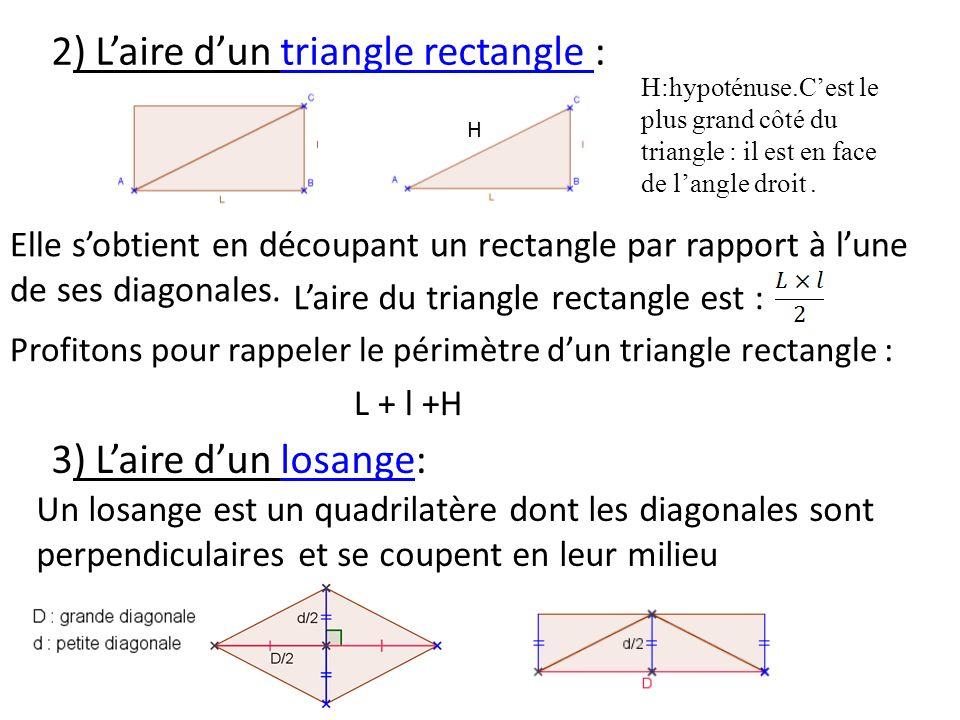 Laire du losange est donc : D× Profitons pour rappeler le périmètre dun losange : 4 x côté ou 4 c En 4°,vous apprendrez à exprimer ce côté en fonction des diagonales D et d.