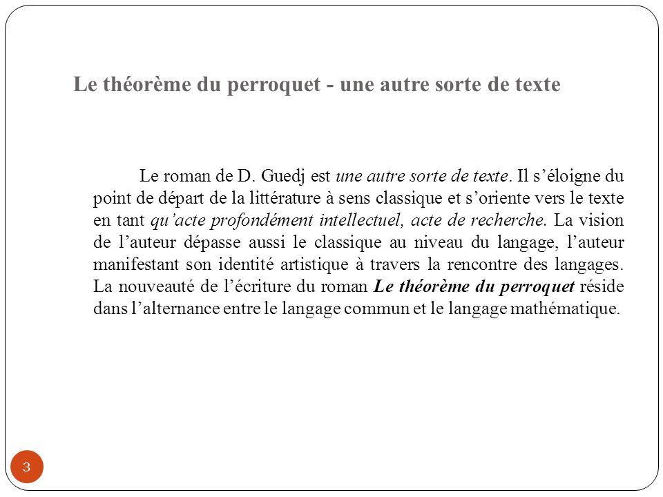 Le théorème du perroquet - une autre sorte de texte 3 Le roman de D.