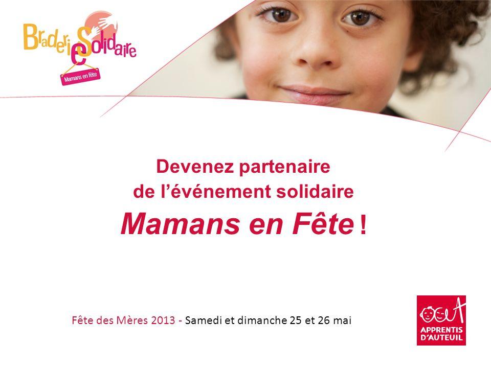 Devenez partenaire de lévénement solidaire Mamans en Fête ! Fête des Mères 2013 - Samedi et dimanche 25 et 26 mai