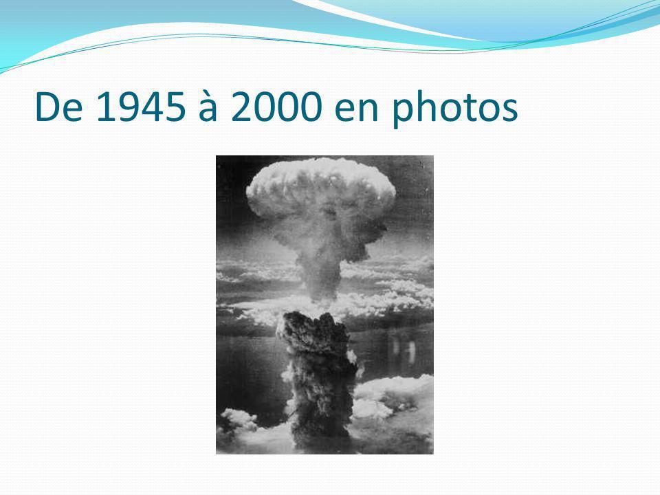 De 1945 à 2000 en photos