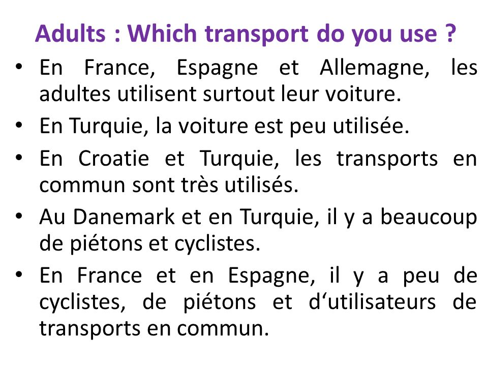En France, Espagne et Allemagne, les adultes utilisent surtout leur voiture.