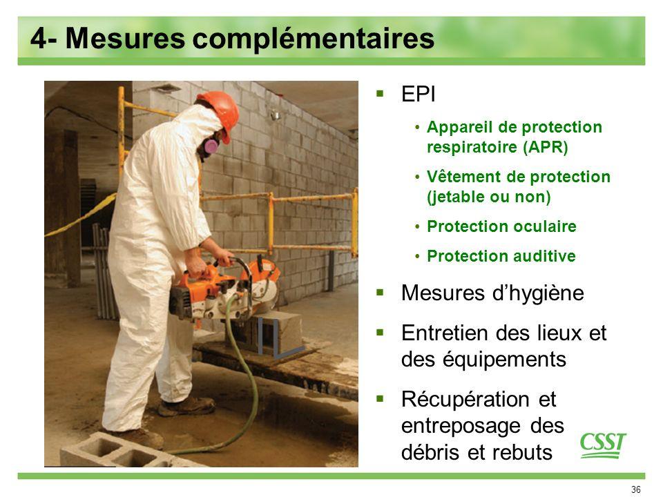36 4- Mesures complémentaires EPI Appareil de protection respiratoire (APR) Vêtement de protection (jetable ou non) Protection oculaire Protection aud