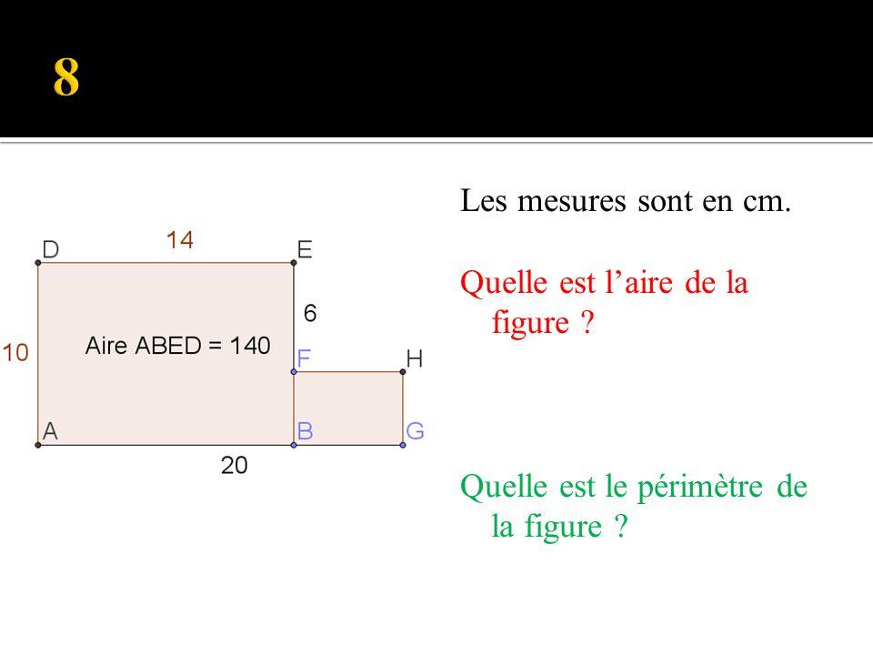 Les mesures sont en cm. Quelle est le périmètre de la figure Quelle est laire de la figure