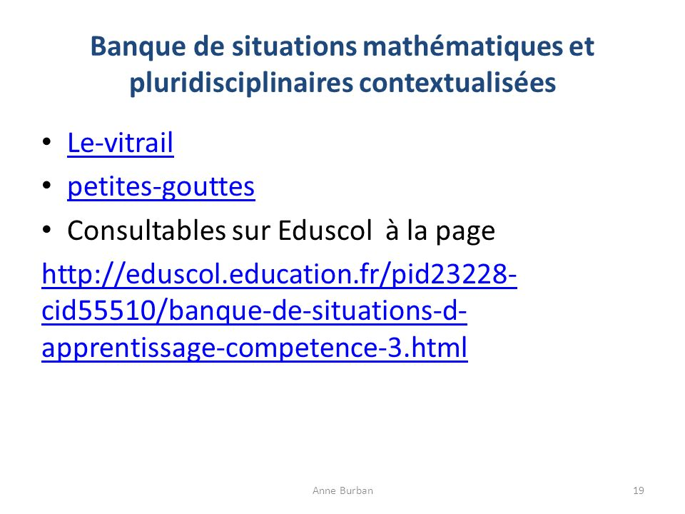 Banque de situations mathématiques et pluridisciplinaires contextualisées Le-vitrail petites-gouttes Consultables sur Eduscol à la page http://eduscol