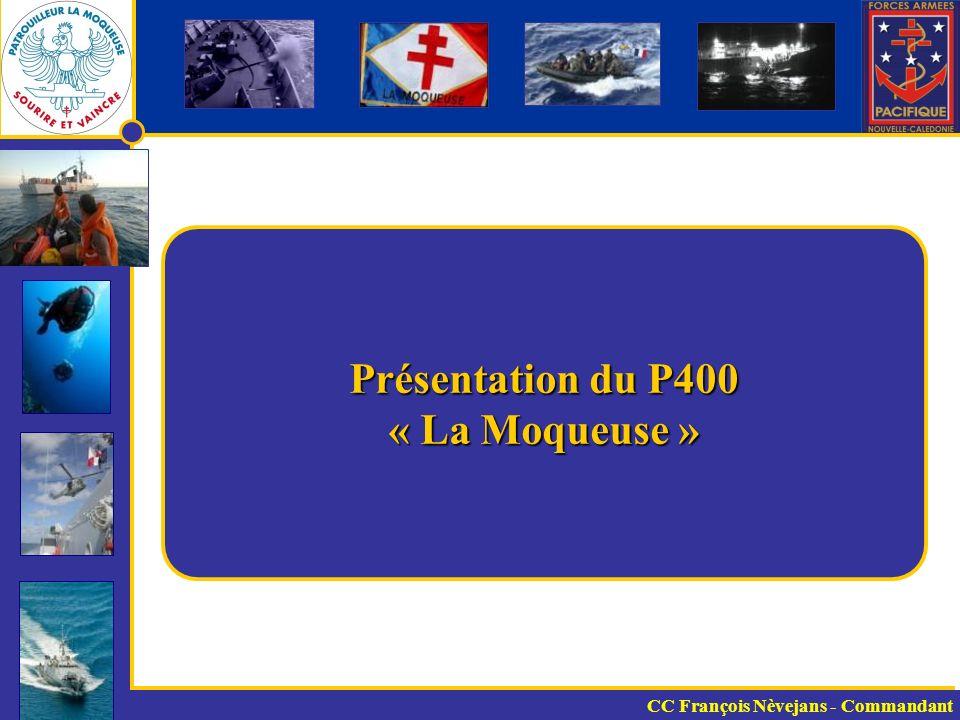 Présentation du P400 « La Moqueuse » CC François Nèvejans - Commandant