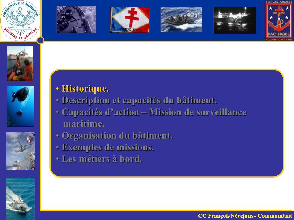 Rayon daction du P400 dans la ZRP FUTUNA 4 jours 3 jours 4 jours 3 jours 5 jours Apia 5 jours 1,5 jours CC François Nèvejans - Commandant