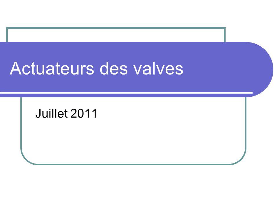 Actuateurs des valves Juillet 2011