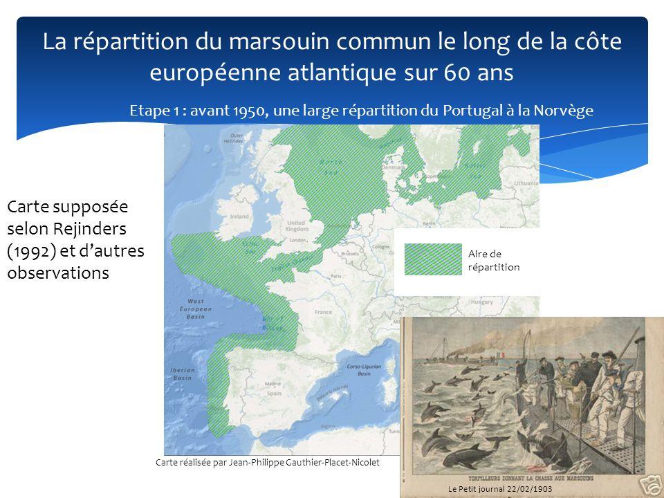 La répartition du marsouin commun le long de la côte européenne atlantique sur 60 ans Etape 1 : avant 1950, une large répartition du Portugal à la Nor