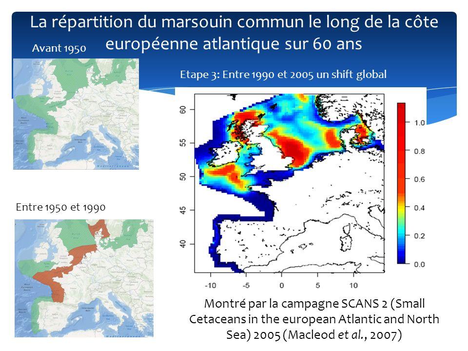 La répartition du marsouin commun le long de la côte européenne atlantique sur 60 ans Avant 1950 Entre 1950 et 1990 Montré par la campagne SCANS 2 (Sm