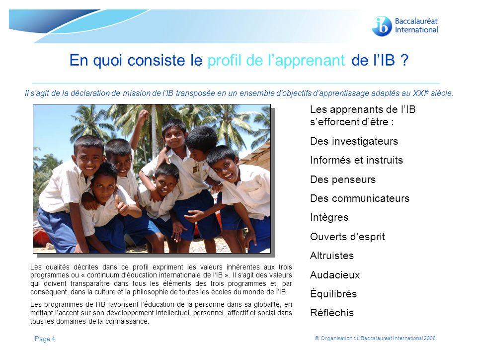 © Organisation du Baccalauréat International 2008 Page 5 Quest-ce que le Programme de premier cycle secondaire .