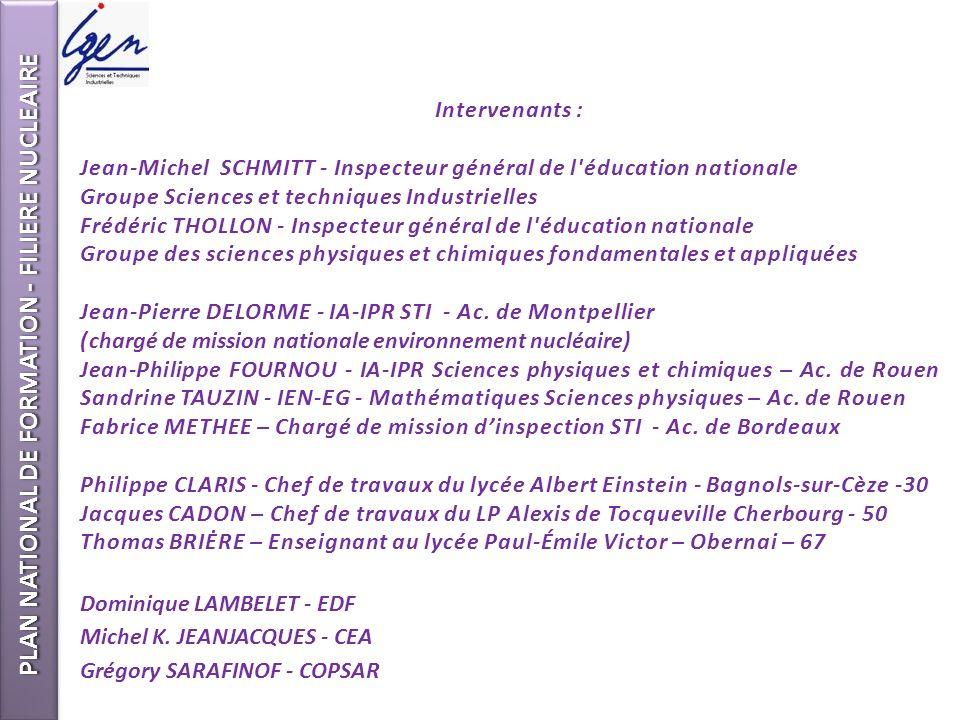 Intervenants : Jean-Michel SCHMITT - Inspecteur général de l'éducation nationale Groupe Sciences et techniques Industrielles Frédéric THOLLON - Inspec