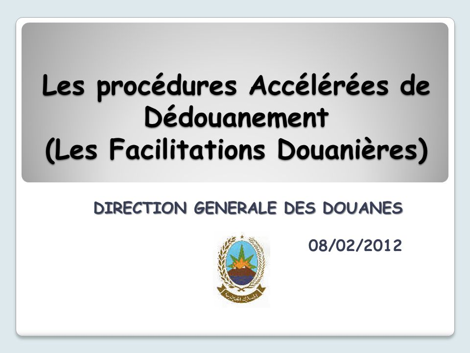 Plan de lintervention I.Les procédures de facilitations douanières II.