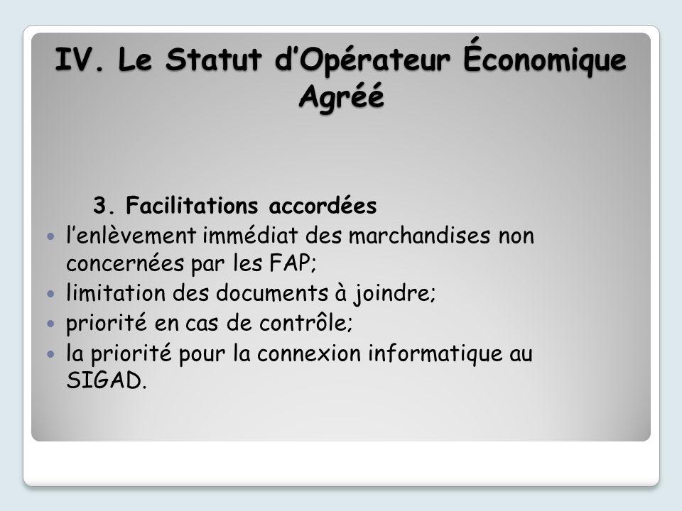 3. Facilitations accordées lenlèvement immédiat des marchandises non concernées par les FAP; limitation des documents à joindre; priorité en cas de co