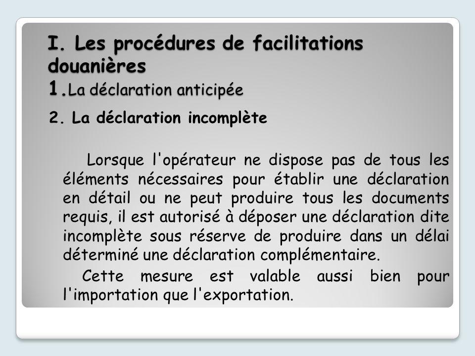 I.Les procédures de facilitations douanières 1. La déclaration anticipée 2.