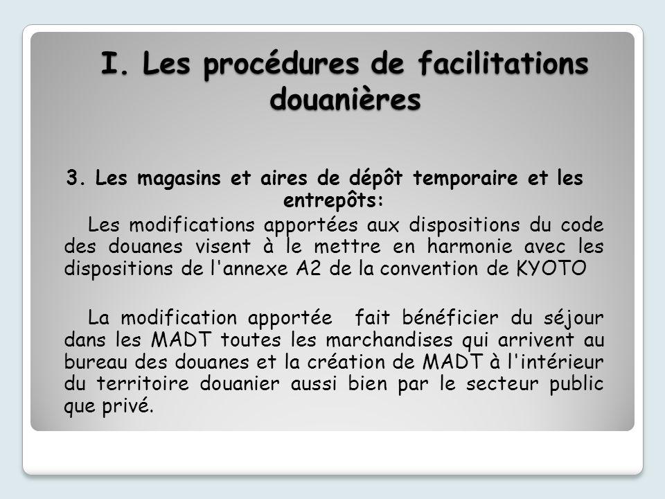 I.Les procédures de facilitations douanières 3.