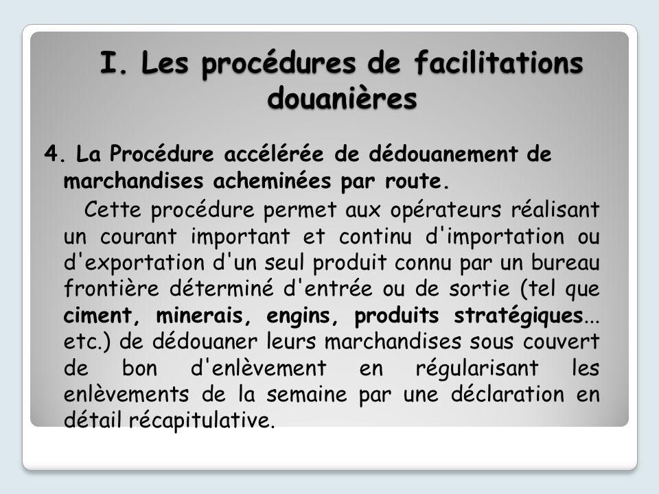 I.Les procédures de facilitations douanières 4.