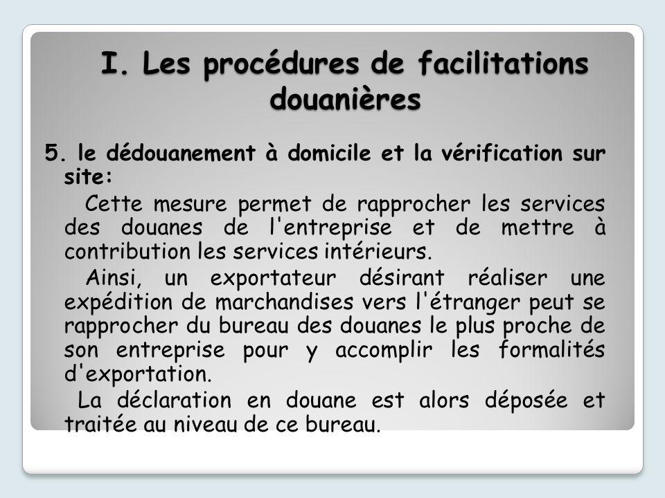 I.Les procédures de facilitations douanières 5.
